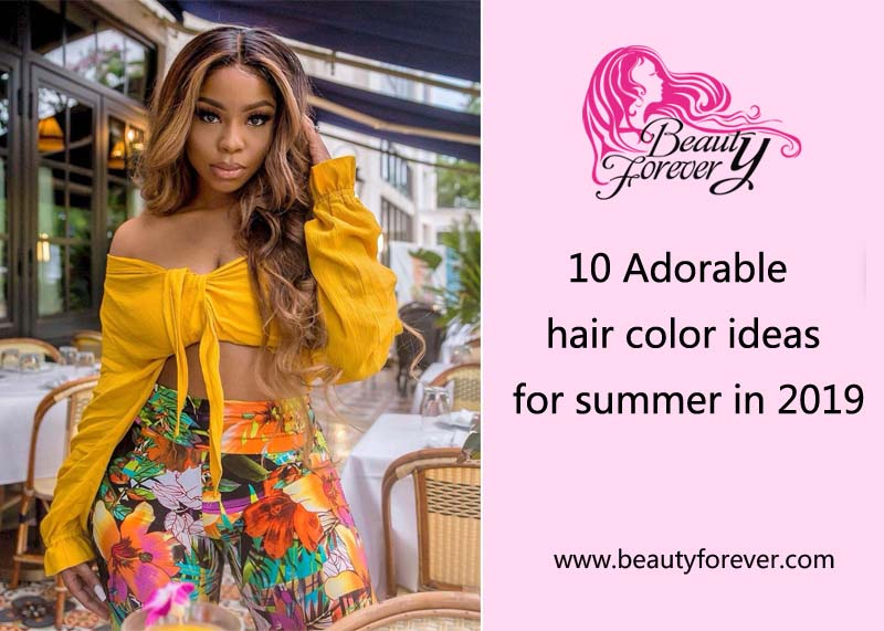 10 Adorable hair color ideas for summer in 2019 beauty forever hair
