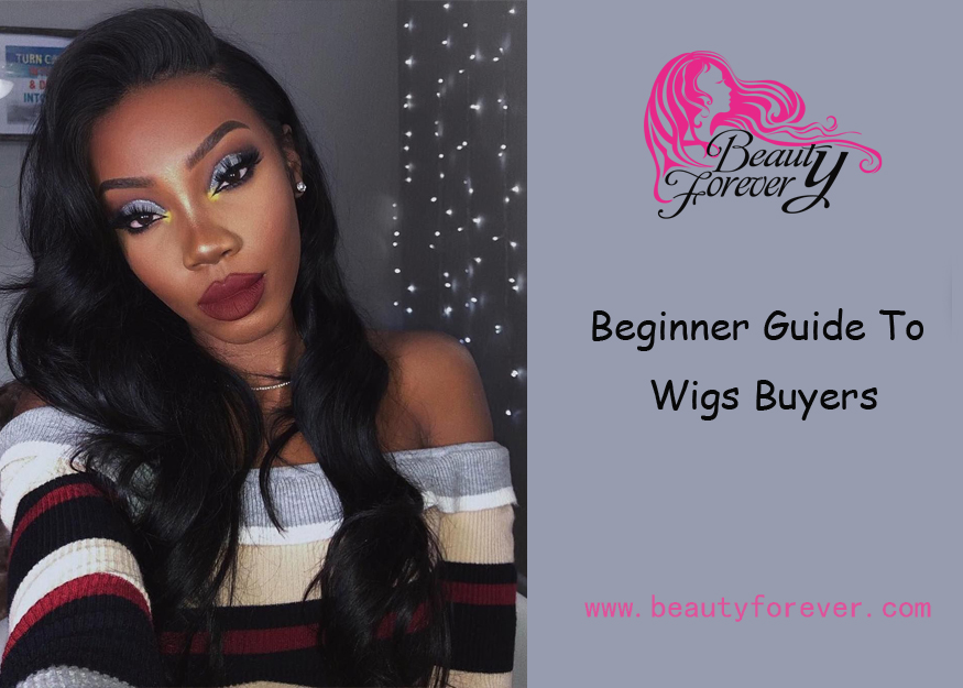 Beginner Guide To Wigs Buyers: Things To Consider When Choosing A Wig.