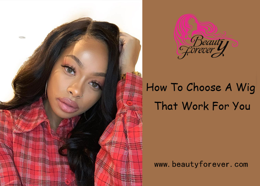 How To Choose A Wig That Work For You