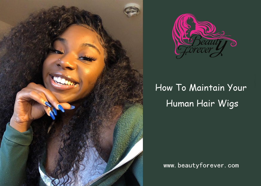 How To Maintain Your Human Hair Wigs