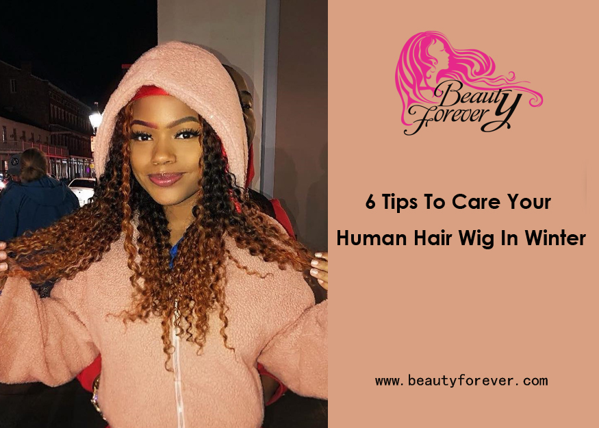 6 Tips To Care Your Human Hair Wig In Winter