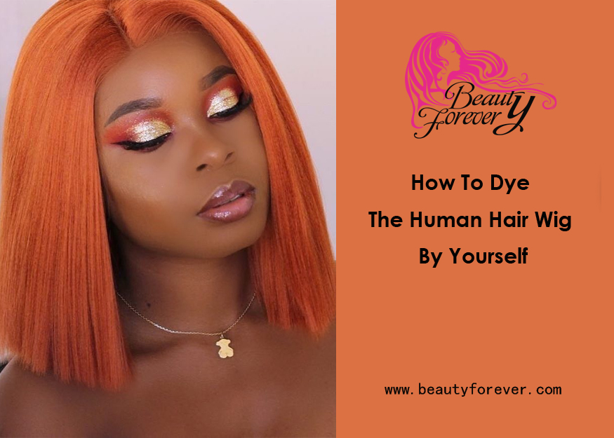 How To Dye The Human Hair Wig By Yourself