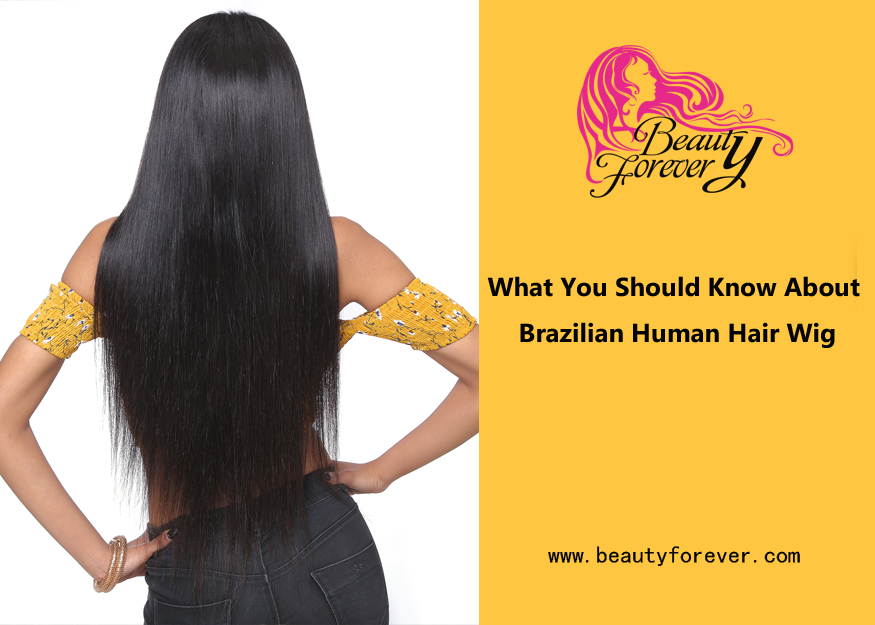 What You Should Know About Brazilian Human Hair Wig