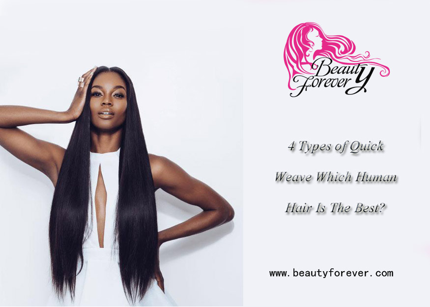 4 Types of Quick Weave Which Human Hair Is The Best?