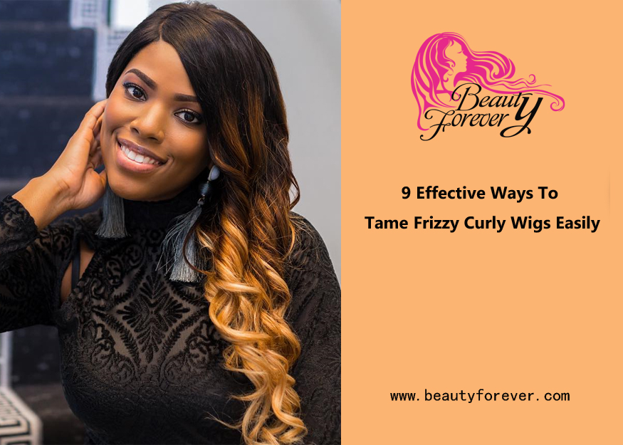 9 Effective Ways To Tame Frizzy Curly Wigs Easily