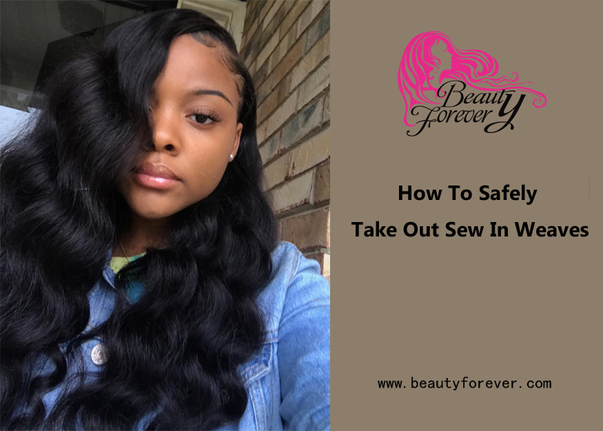 How To Safely Take Out Sew In Weaves