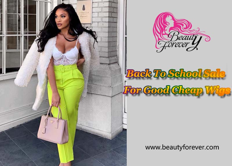 Back To School Sale For Good Cheap Wigs