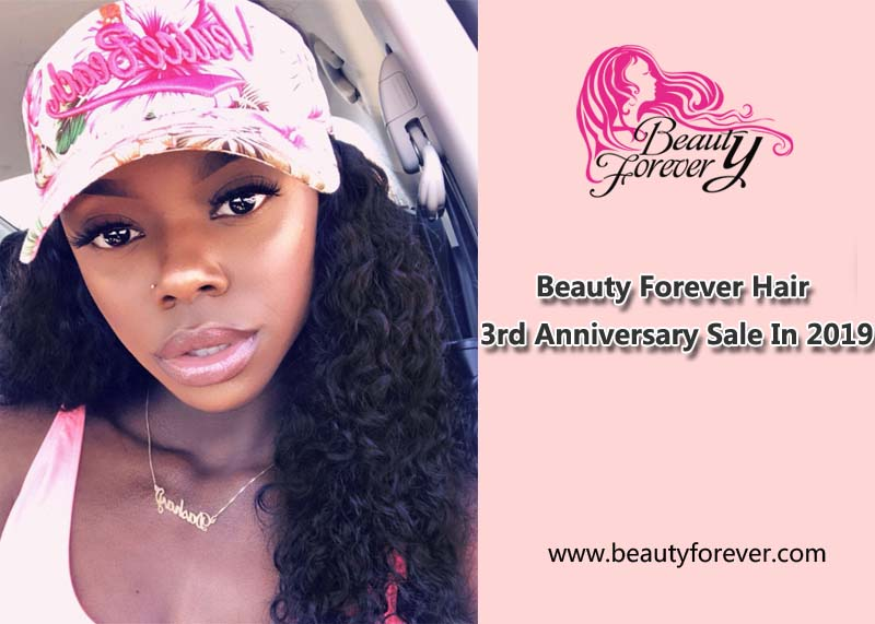 Beauty Forever Hair 3rd Anniversary Sale In 2019
