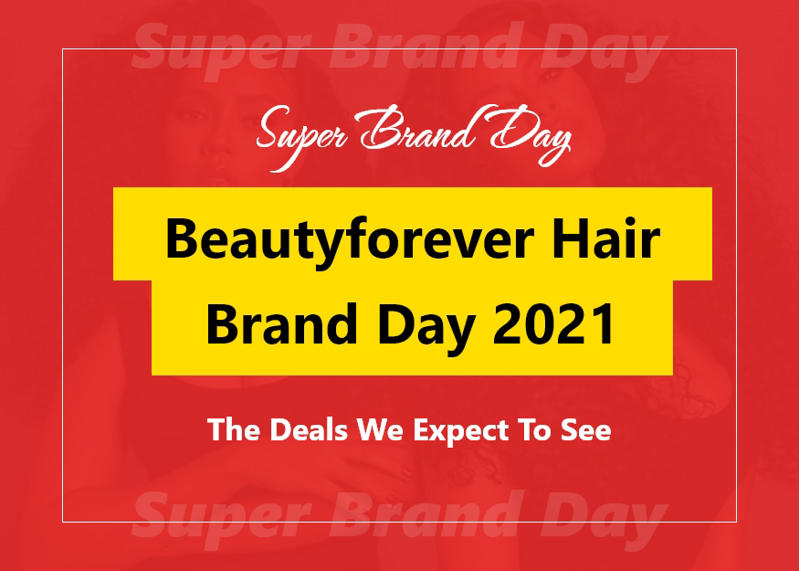 Beautyforever Hair Brand Day 2021: The Deals We Expect To See