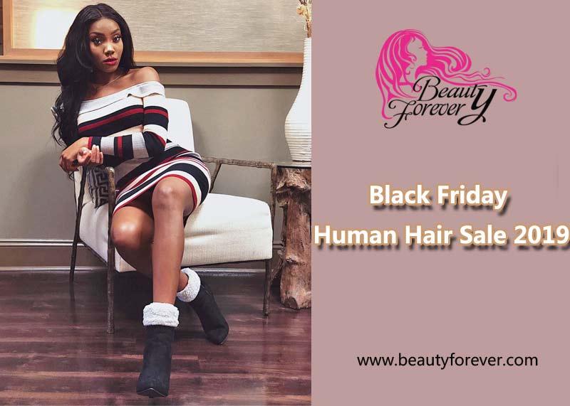 Black Friday Human Hair Sale 2019