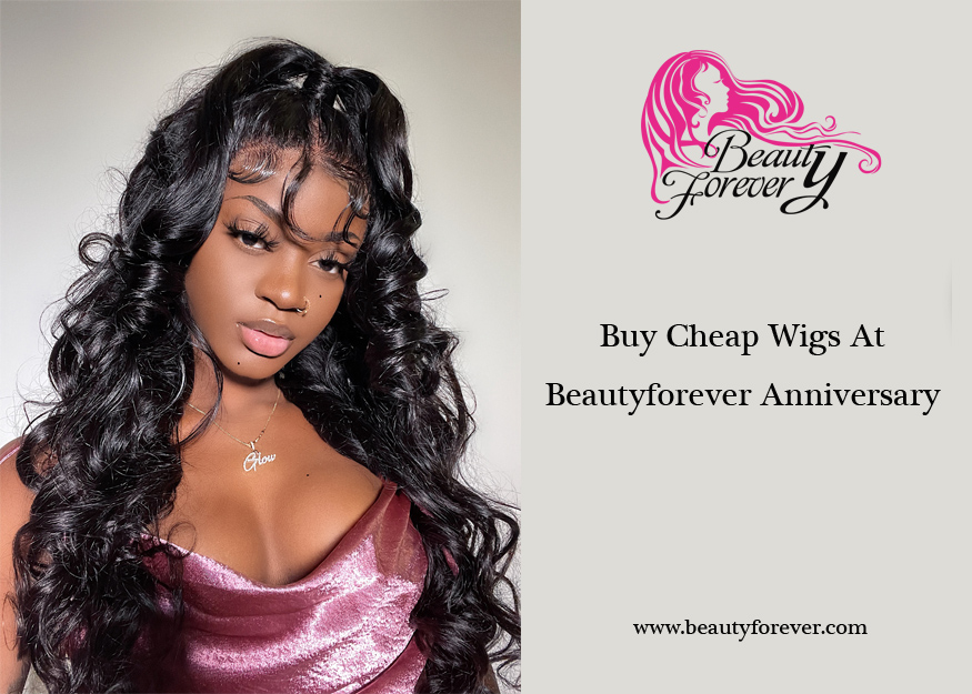 Buy Cheap Wigs At Beautyforever Anniversary