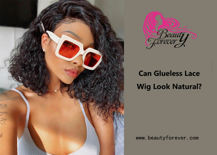 Can Glueless Lace Wig Look Natural?