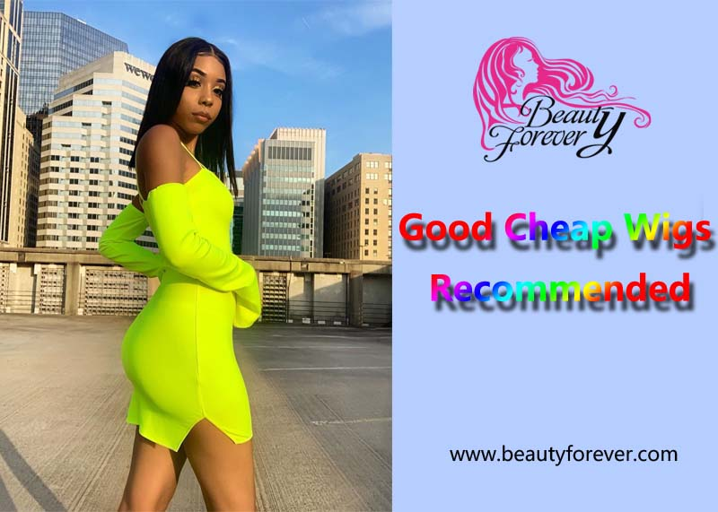 Good Cheap Wigs Recommended In Beauty Forever
