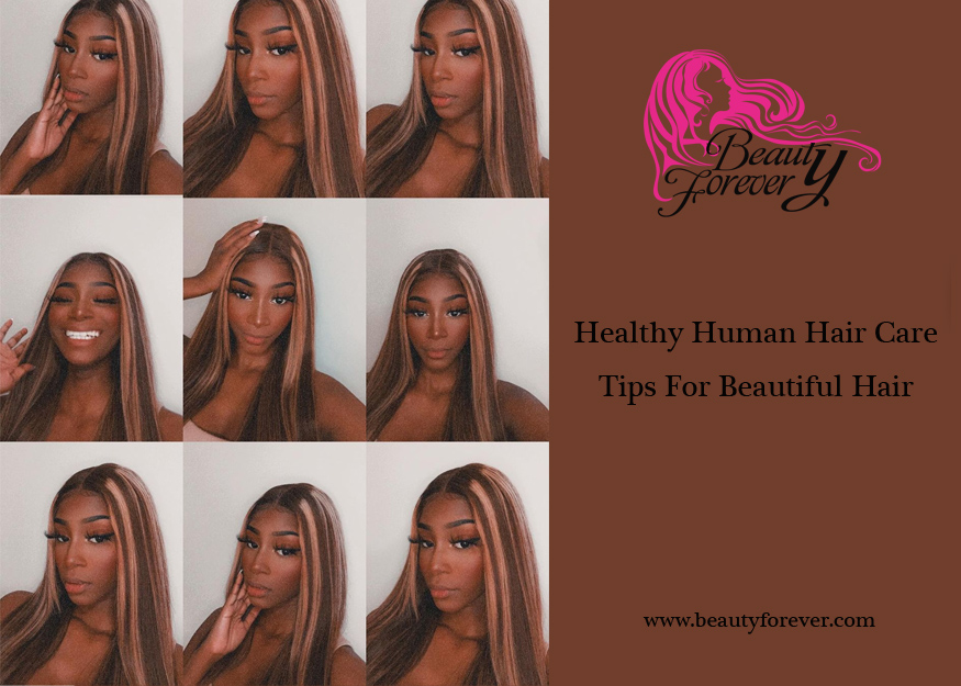 Healthy Human Hair Care Tips For Beautiful Hair
