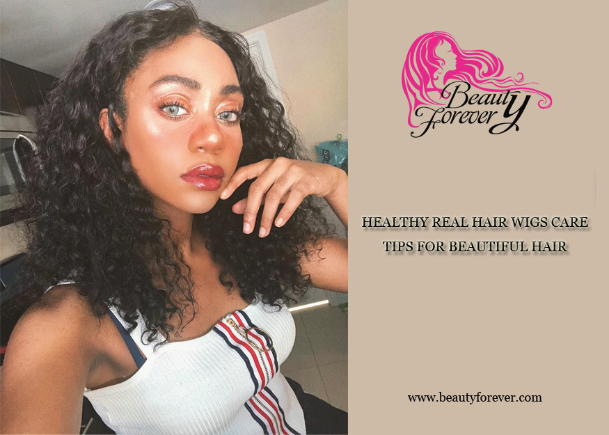 HEALTHY REAL HAIR WIGS CARE TIPS FOR BEAUTIFUL HAIR