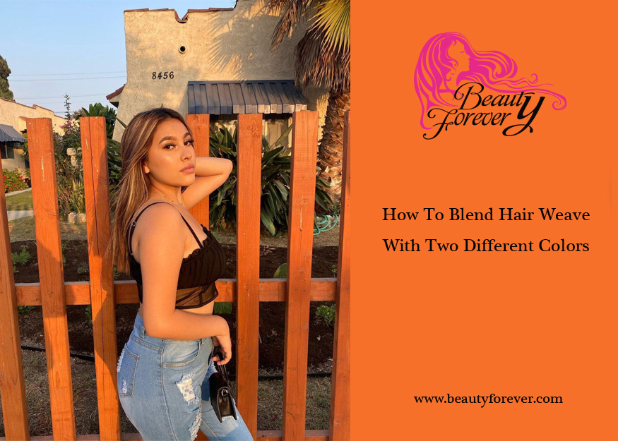 How To Blend Hair Weave With Two Different Colors