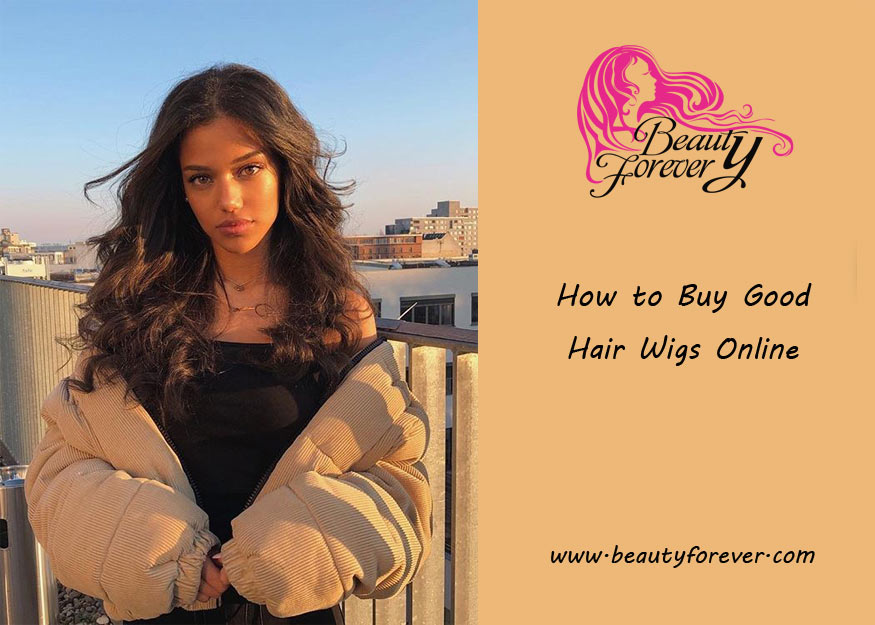 How to Buy Good Hair Wigs Online?