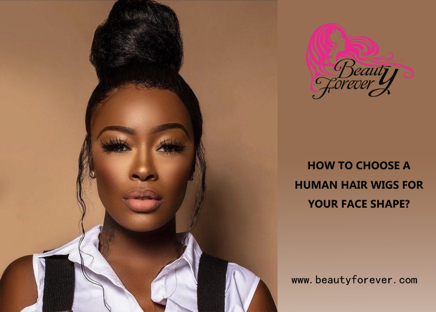 HOW TO CHOOSE A HUMAN HAIR WIGS FOR YOUR FACE SHAPE?