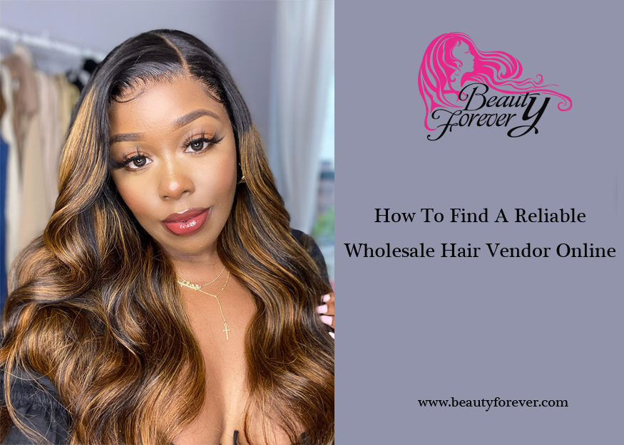 How To Find A Reliable Wholesale Hair Vendor Online