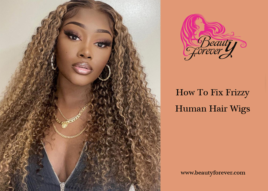 How To Fix Frizzy Human Hair Wigs