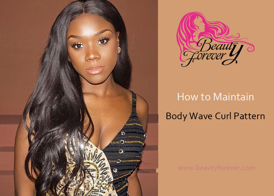 How to Maintain Body Wave Curl Pattern?