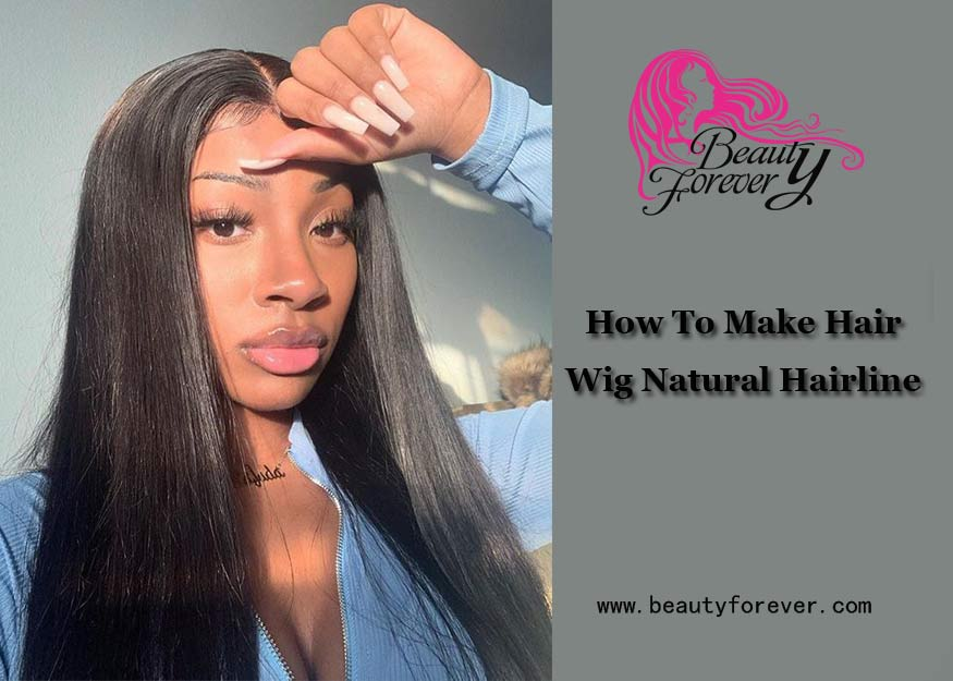 How To Make Hair Wig Natural Hairline