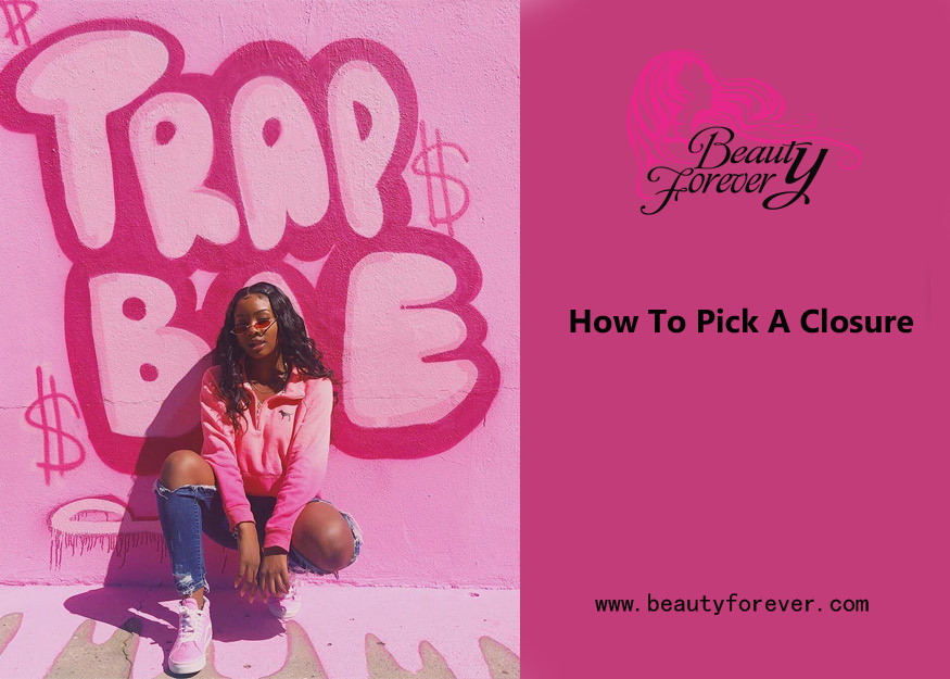 How To Pick A Closure