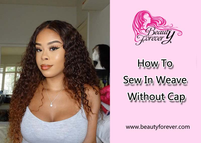 How To Sew In Hair Weave Without Cap