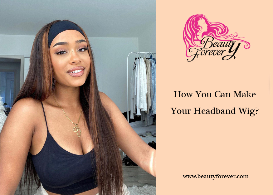 How You Can Make Your Headband Wig?