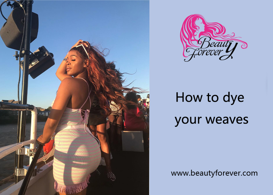 How To Dye Your Weaves