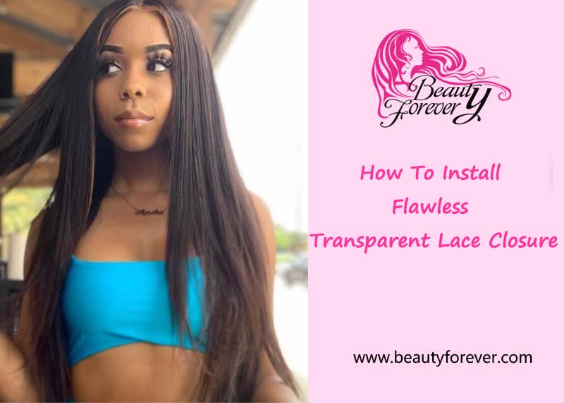 How to install flawless transparent lace closure