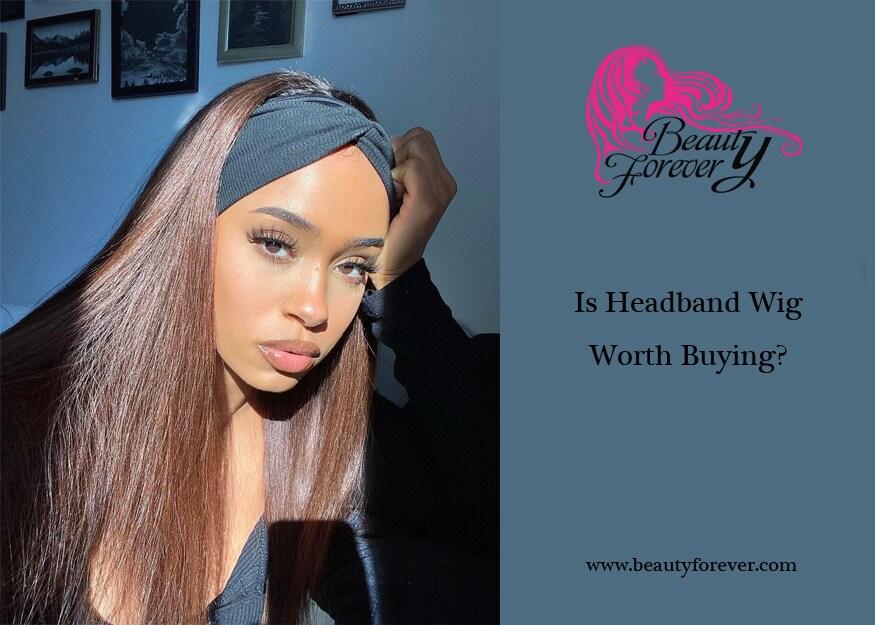 Is Headband Wig Worth Buying?