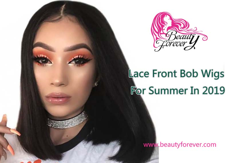Lace Front Bob Wigs For Summer In 2019 | Beauty Forever Hair