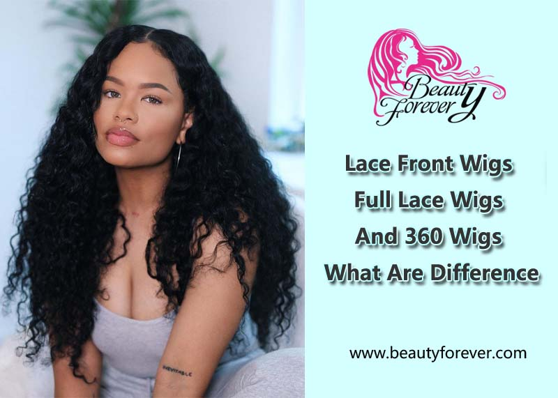 Lace Front Wigs, Full Lace Wigs, And 360 Wigs, What Are Difference