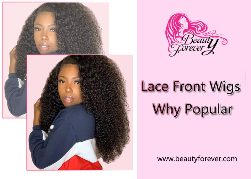 Lace Front Wigs Why Popular