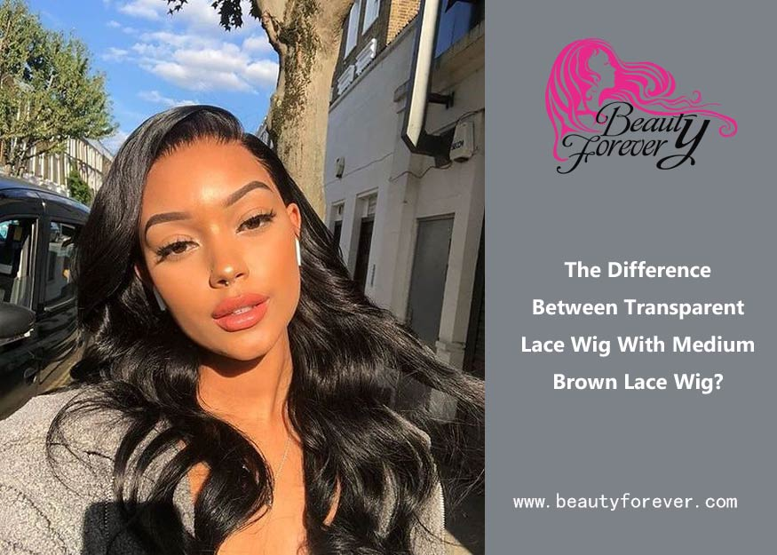 Difference Between Transparent Lace Wig With Medium Brown Lace Wig