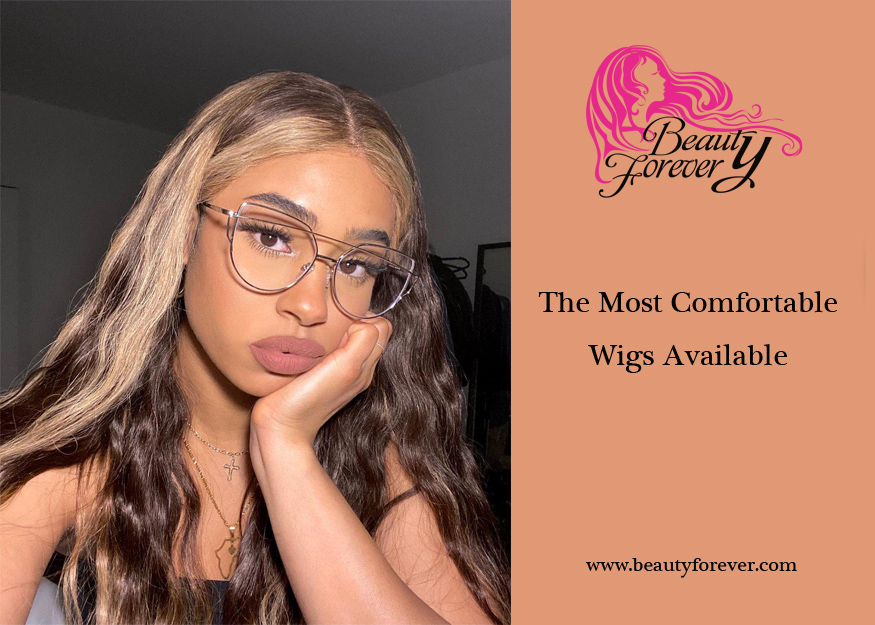 The Most Comfortable Wigs Available