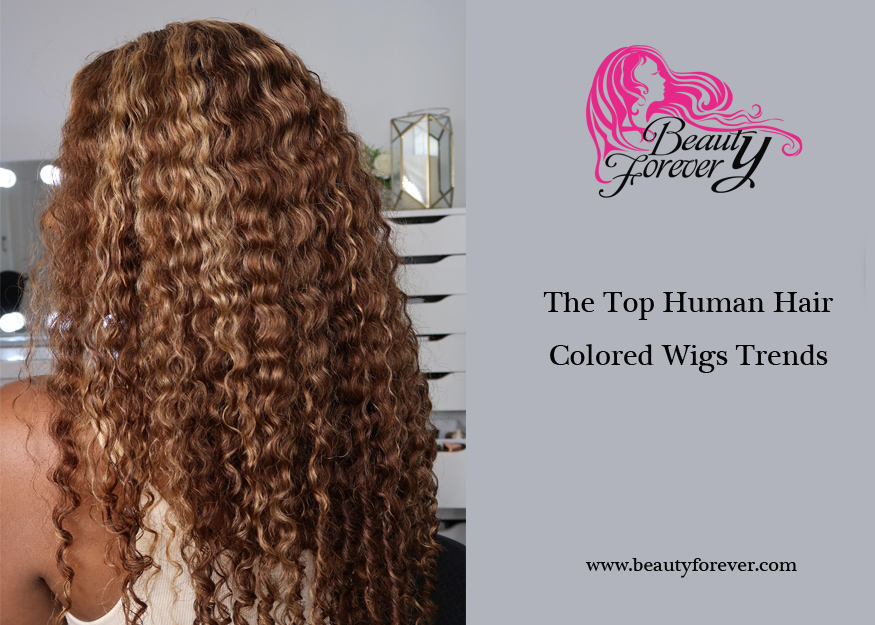 The Top Human Hair Colored Wigs Trends