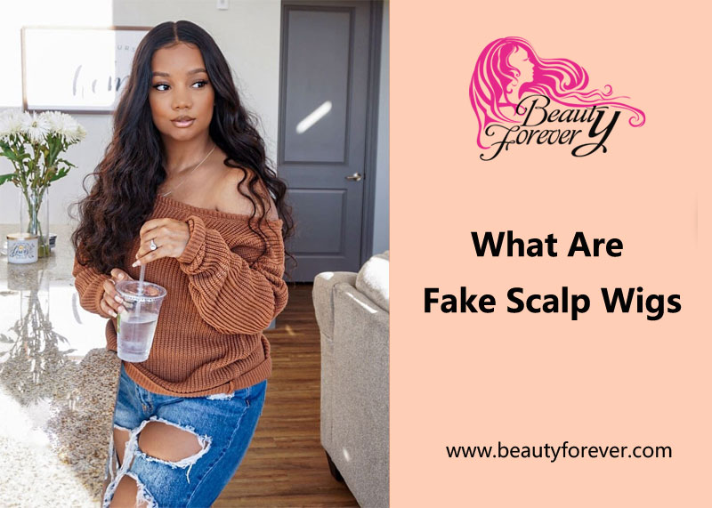 What Are Fake Scalp Wigs