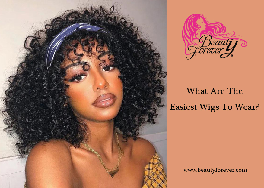 What Are The Easiest Wigs To Wear?