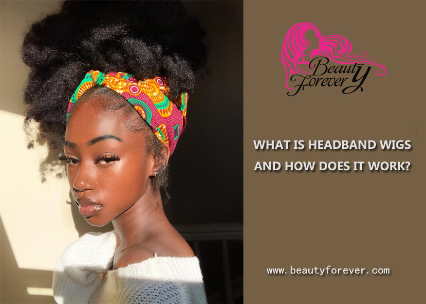WHAT IS HEADBAND WIGS AND HOW DOES IT WORK?
