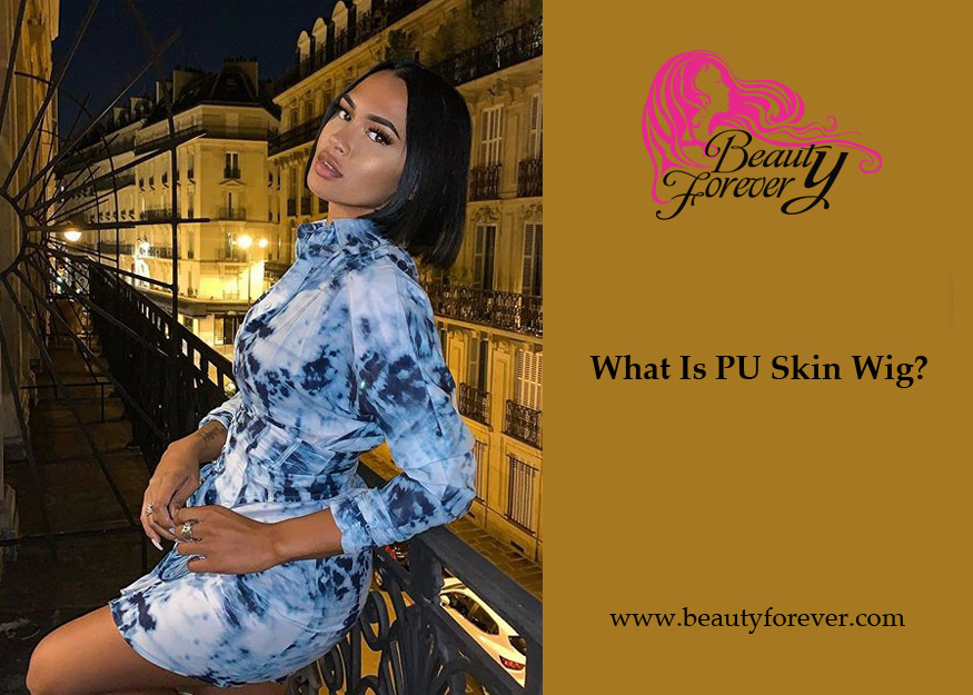 What Is PU Skin Wig?