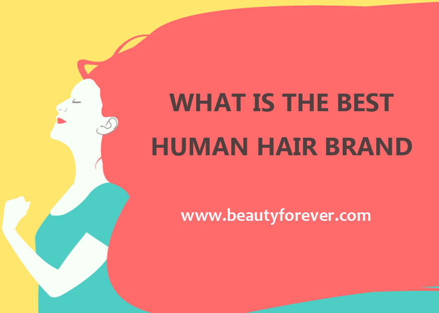 What Is The Best Human Hair Brand