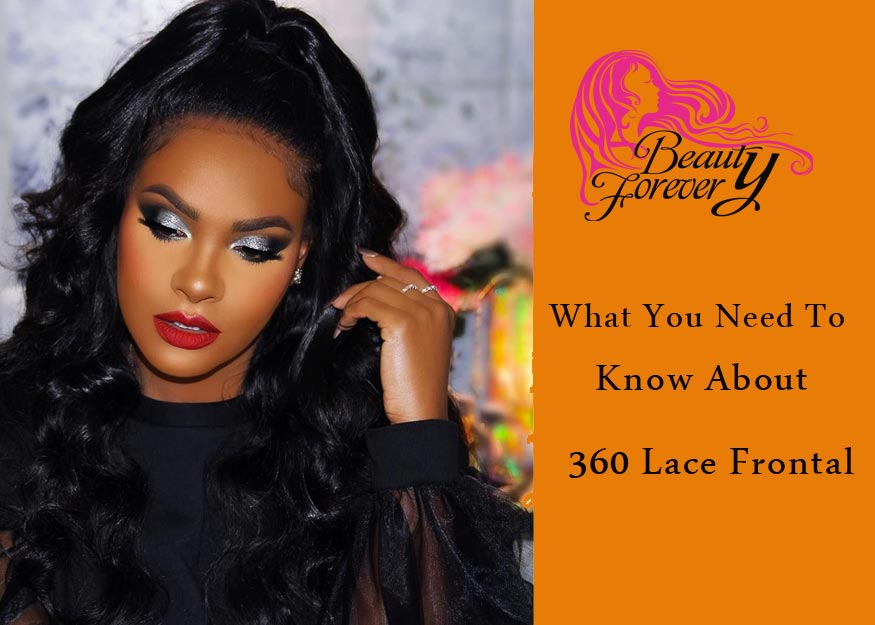 What You Need to Know About 360 Lace Frontal