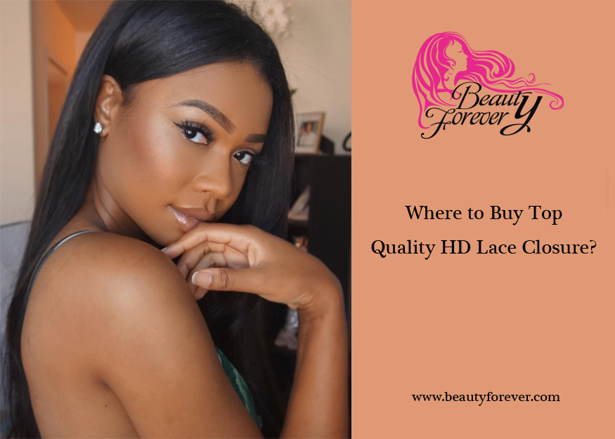 Where to Buy Top Quality HD Lace Closure?