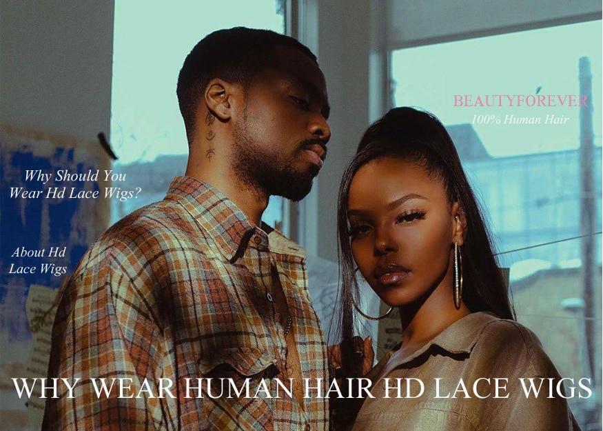 Why Wear Human Hair HD Lace Wigs?