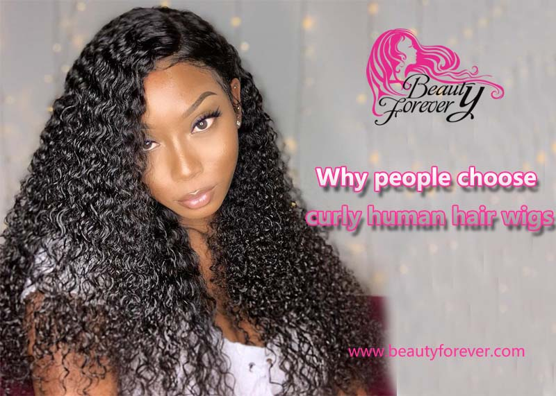 Why people choose curly human hair wigs